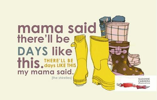 Mama's Adivice + Instincts = Enlightened!